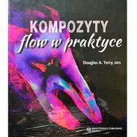 Książki medyczne, Kompozyty flow w praktyce (opr. twarda)
