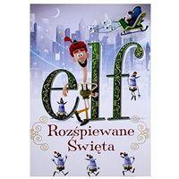 Filmy animowane, Elf: Rozśpiewane Święta (DVD)