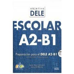 Objetivo DELE escolar nivel A2-B1 książka + CD (opr. miękka)