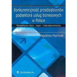 Konkurencyjność przedsiębiorstw podsektora usług biznesowych w Polsce (opr. miękka)