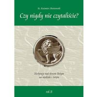 Książki religijne, Czy nigdy nie czytaliście? Medytacje nad słowem.. - ks. Kazimierz Skwierawski (opr. broszurowa)