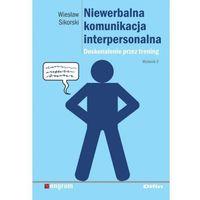 Psychologia, Niewerbalna komunikacja interpersonalna [Sikorski Wiesław] (opr. miękka)