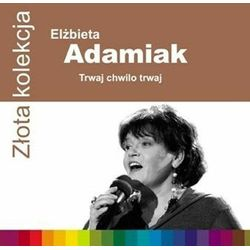 Złota kolekcja: Trwaj chwilo trwaj (CD) - Elżbieta Adamiak
