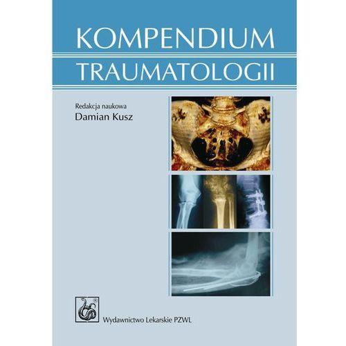 Książki medyczne, Kompendium traumatologii (opr. miękka)