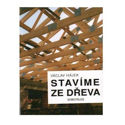 Pozostałe książki, Stavíme ze dřeva Václav Hájek; Jitka Filipová