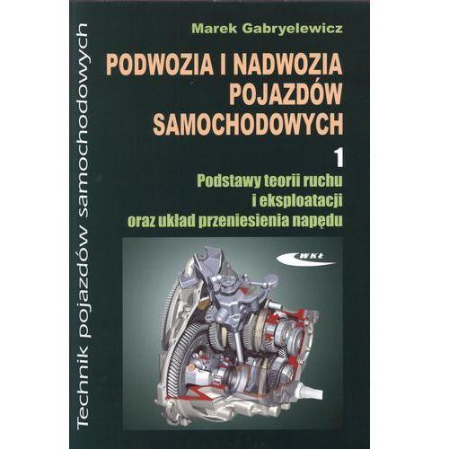 Biblioteka motoryzacji, Podwozia i nadwozia pojazdów samochodowych 1 Podręcznik (opr. miękka)