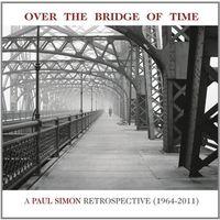 Pop, Over The Bridge Of Time: A Paul Simon Retrospective (1964 - 2011)