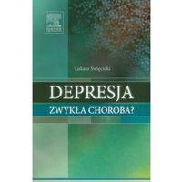 Książki medyczne, Depresja zwykła choroba? (opr. broszurowa)