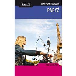 Paryż praktyczny przewodnik. Darmowy odbiór w niemal 100 księgarniach! (opr. miękka)