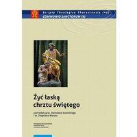 E-booki, Żyć łaską chrztu świętego - Stanisław Suwiński, Zbigniew Wanat (PDF)