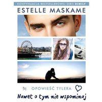 Literatura młodzieżowa, Nawet o tym nie wspominaj [Maskame Estelle] (opr. broszurowa)