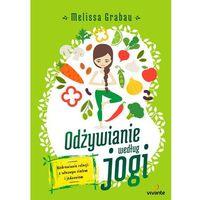 E-booki, Odżywianie według jogi. Uzdrawianie relacji z własnym ciałem i jedzeniem - Melissa Grabau