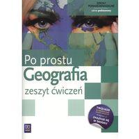 Książki popularnonaukowe, Geografia LO KL 1. Ćwiczenia. Zakres podstawowy. Po prostu (2012) (opr. miękka)