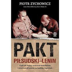 Pakt piłsudski-lenin - piotr zychowicz (opr. miękka)