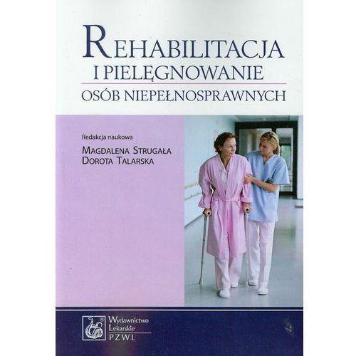 Książki medyczne, Rehabilitacja i pielęgnowanie osób niepełnosprawnych (opr. miękka)