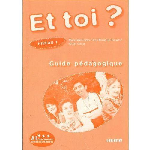 Książki do nauki języka, Et toi? 1-poradnik nauczyciela (opr. miękka)