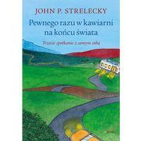 Powieści, Pewnego razu w kawiarni na końcu świata - John P. Strelecky - książka (opr. miękka)