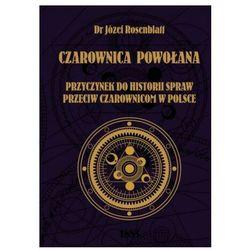 Czarownica powołana. przyczynek do historii spraw przeciw czarownicom w polsce (opr. miękka)