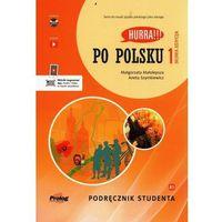 Książki do nauki języka, Hurra!!! po polsku 1 podręcznik studenta nowa edycja - małolepsza małgorzata, szymkiewicz aneta (opr. broszurowa)