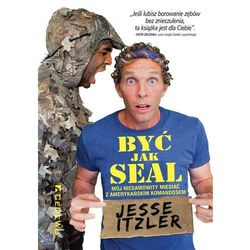Być jak SEAL [Jesse Itzler] (opr. broszurowa)
