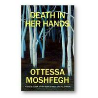Książki do nauki języka, Death in her Hands - Moshfegh Ottessa - książka (opr. miękka)