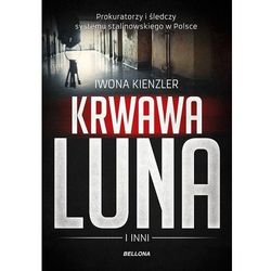 Krwawa Luna i inni Prokuratorzy i śledczy systemu stalinowskiego w Polsce (opr. broszurowa)