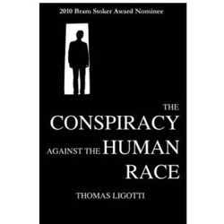 The Conspiracy Against the Human Race A Contrivance of Horror