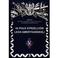 Historia, 44 Pułk Strzelców Legii Amerykańskiej (opr. miękka)