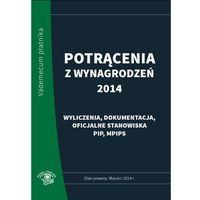 E-booki, Potrącenia z wynagrodzeń 2014 - praktyczny komentarz - stan prawny: marzec 2014