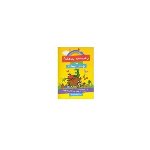 Książki dla dzieci, Podstawy niemieckiego dla małego i dużego 3 (opr. miękka)