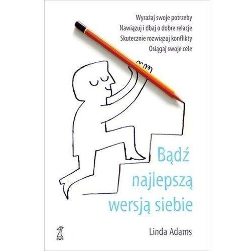 Pozostałe książki, Bądź najlepszą wersją siebie Adams Linda (opr. broszurowa)