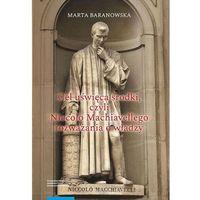 E-booki, Cel uświęca środki, czyli Niccolò Machiavellego rozważania o władzy - Marta Baranowska (PDF)