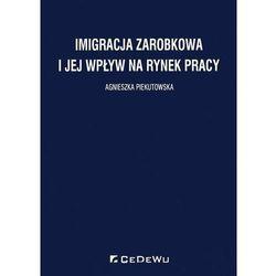 Imigracja zarobkowa i jej wpływ na rynek pracy (opr. broszurowa)