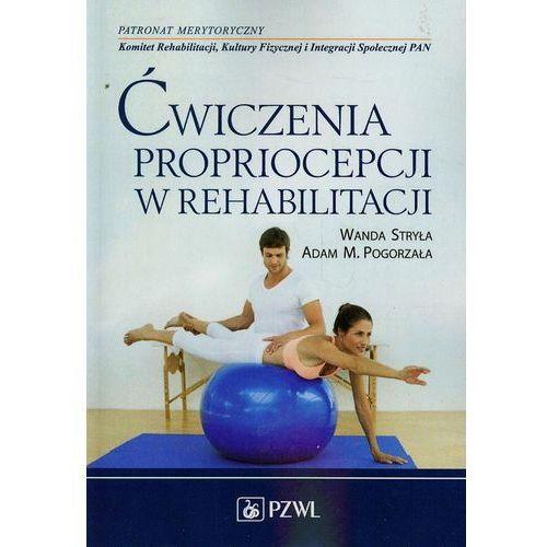 Książki medyczne, Ćwiczenia propriocepcji w rehabilitacji (opr. miękka)