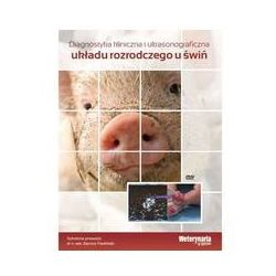 Diagnostyka kliniczna i ultrasonograficzna układu rozrodczego u świń. Darmowy odbiór w niemal 100 księgarniach!