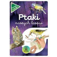 Książki dla dzieci, Ptaki naszych lasów wyd. 2021 (opr. miękka)