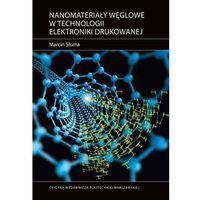 E-booki, Nanomateriały węglowe w technologii elektroniki drukowanej - Marcin Słoma (PDF)