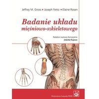 Książki o zdrowiu, medycynie i urodzie, Badanie układu mięśniowo-szkieletowego-podręcznik dla studentów (opr. miękka)