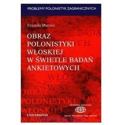 Obraz polonistyki włoskiej w świetle badań ankietowych (opr. miękka)