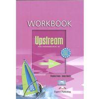 Książki do nauki języka, Upstream Pre Intermediate B1. Workbook (opr. miękka)