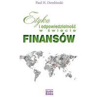 Biblioteka biznesu, Etyka i odpowiedzialność w świecie finansów - Dembinski Paul H. (opr. broszurowa)