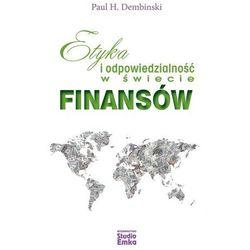 Etyka i odpowiedzialność w świecie finansów - Dembinski Paul H.