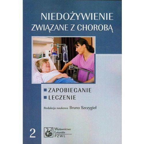 Książki medyczne, Niedożywienie związane z chorobą. Zapobieganie. Leczenie (opr. miękka)