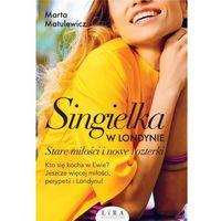 Literatura kobieca, obyczajowa, romanse, Singielka w Londynie.Stare miłości i nowe rozterki (opr. miękka)
