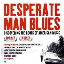 Różni Wykonawcy - Desperate Man Blues - Discovering The Roots Of American Music
