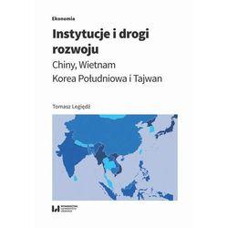 Instytucje i drogi rozwoju. Chiny, Wietnam, Korea Południowa i Tajwan