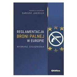 Reglamentacja broni palnej w Europie - Dariusz Jagiełło - książka (opr. broszurowa)