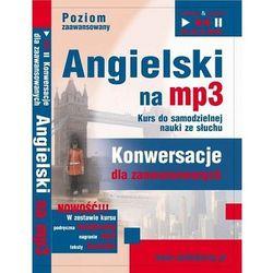 """Angielski na mp3 """"Konwersacje dla zaawansowanych"""" - Dorota Guzik, Dominika Tkaczyk"""