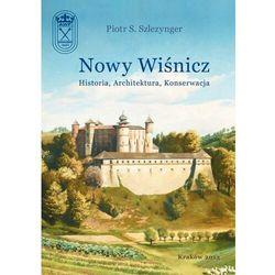 Nowy Wiśnicz - Historia, Architektura, Konserwacja - Piotr S. Szlezynger - ebook