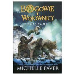 Bogowie i wojownicy Tom 3 Oko Sokoła. Darmowy odbiór w niemal 100 księgarniach! (opr. broszurowa)